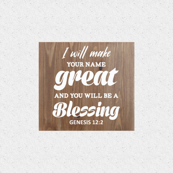 I will make your name great – 14 x 14 inches – Wooden Wall Plaque – Sage – White
