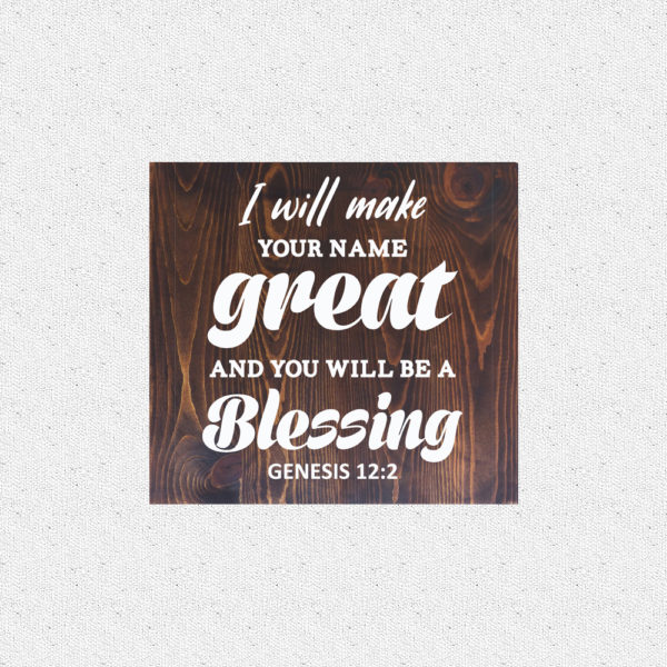 I will make your name great – 14 x 14 inches – Wooden Wall Plaque – Kona – White