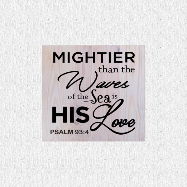 Mightier than the waves – 14 x 14 inches – Wooden Wall Plaque – White – Black