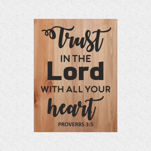 Trust in the Lord – 19 x 14 inches – Wooden Wall Plaque – Light Walnut – Black