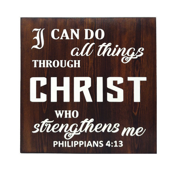 I can do all things – 14 x 14 inches – Wooden Wall Plaque