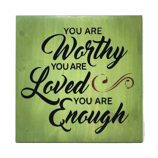 You are worthy – 14 x 14 inches  – Wooden Wall Plaque