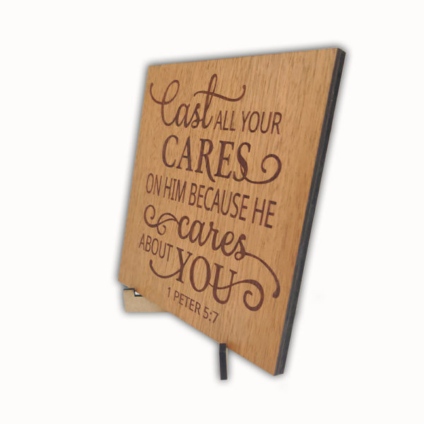 Cast all your cares – Laser engraved – Table Top 6 x 6 inches