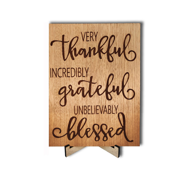 Very Thankful – Laser engraved – Table Top 7.5 x 5.5 inches